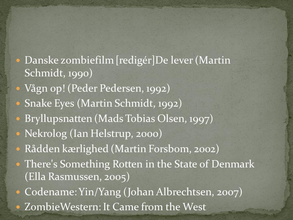 Danske zombiefilm [redigér]De lever (Martin Schmidt, 1990)